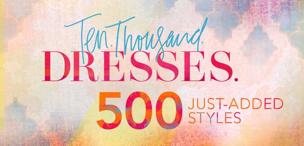 Ten. Thousand. Dresses.