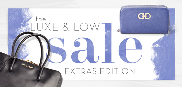 The Luxe & Low Sale: Extras Edition