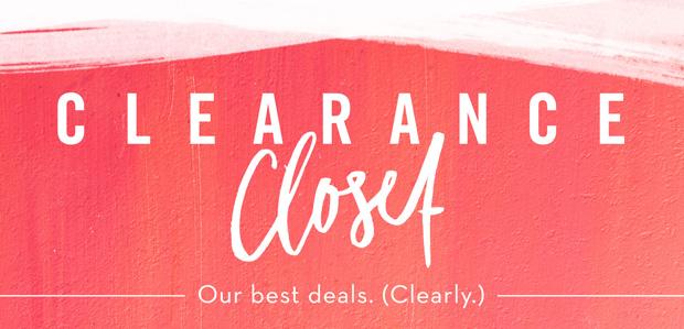 Clearance Closet. Our best deals.