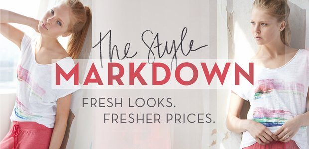 The Style Markdown. Fresh looks. Fresher prices.