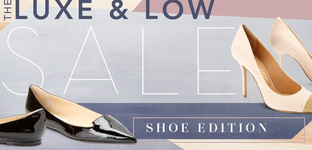 The Luxe & Low Sale: Shoe Edition
