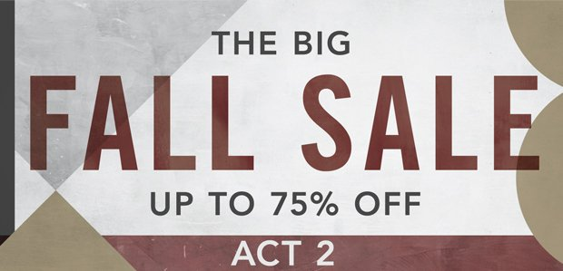 The BIG Fall Sale - ACT 2