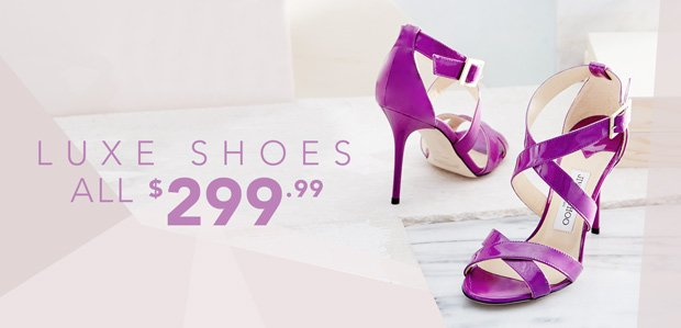 The Luxe (Jaw) Drop: $299.99 Shoes