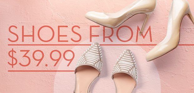 You Can Never Have Too Many: Shoes from $39.99