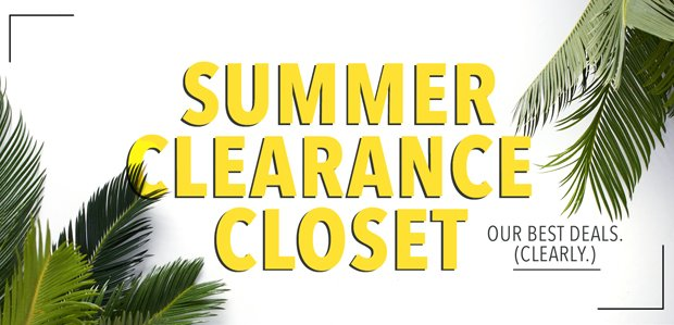 Summer Clearance Closet. Our best deals.