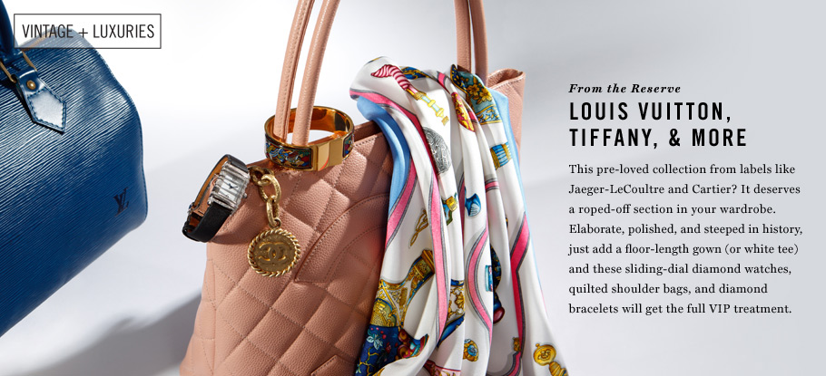 From the Reserve: Louis Vuitton, Tiffany & More
